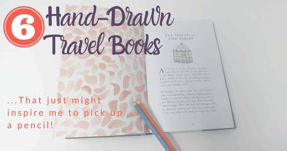 Six Hand-Drawn Travel Books That Just Might Make You Want to Put Down the Camera and Pick Up a Pencil