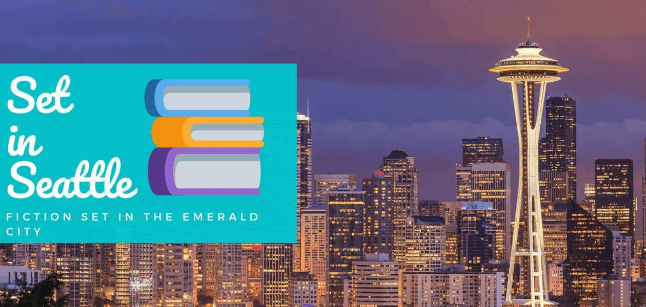 Set in Seattle: Seattle-centric books to quench your lust for the Emerald City